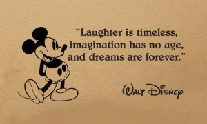 Walt-Disney-1-Laughter-is-timeless-imagination-has-no-age-and-dreams-are-forever-1-