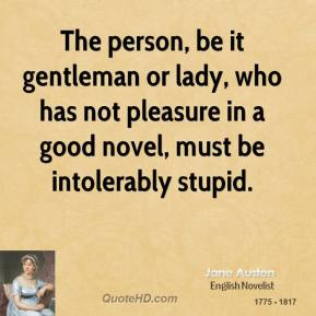 jane-austen-writer-the-person-be-it-gentleman-or-lady-who-has-not